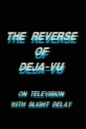 The Reverse of Deja-Vu on Television, with Slight Delay (1970)