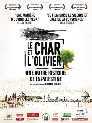 Watch Le char et l'olivier, une autre histoire de la Palestine Full Movie