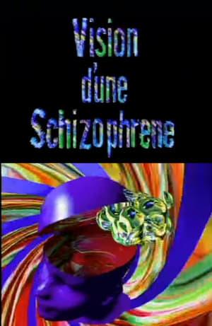 Vision d'une Schizophrene
