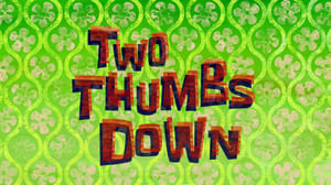 SpongeBob SquarePants Season 9 : Two Thumbs Down