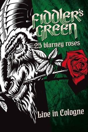 Fiddler's Green: 25 Blarney Roses (Live In Cologne)