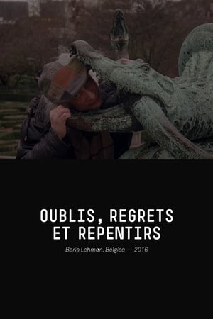Oublis, Regrets et Repentirs