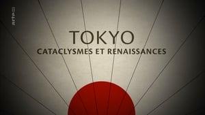 Tokyo, Cataclysmes et renaissance