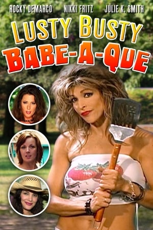 The Lusty Busty Babe-A-Que (2008)
