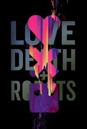 Watch Love, Death & Robots Full Movie