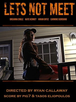 Let's Not Meet (2018)