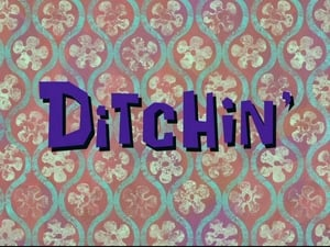 SpongeBob SquarePants - Season 6 Season 6 : Ditchin'