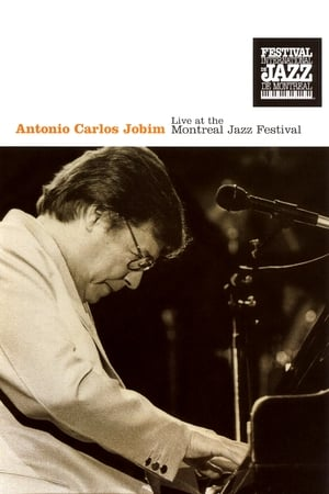 Antonio Carlos Jobim: Live at the Montreal Jazz Festival