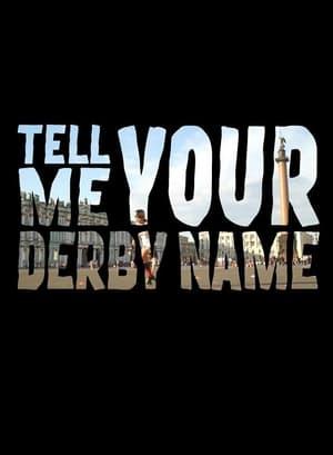 Скажи мне своё дерби имя