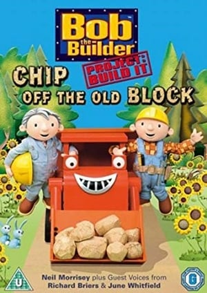 Bob The Builder - Chip Off The Old Block