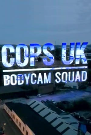 Watch Cops UK: Bodycam Squad Full Movie