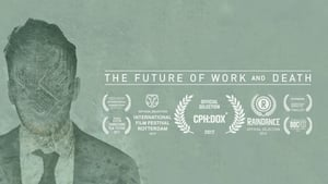The Future of Work and Death (2017) Watch Online Free