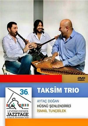 Taksim Trio  Leverkusener Jazztage 2015