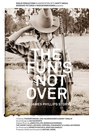 The Fun's Not Over: The James Phillips Story