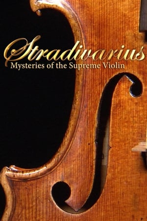 Stradivarius: Mysteries Of The Supreme Violin