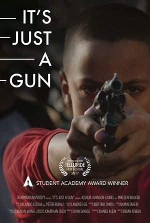 It's Just A Gun