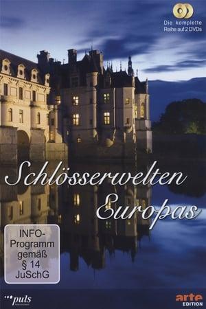 Schlösserwelten Europas - Teil 1