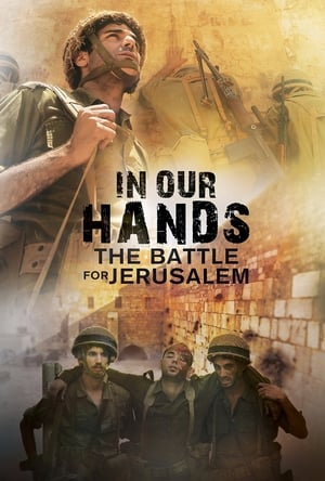 Watch In Our Hands: The Battle for Jerusalem Full Movie