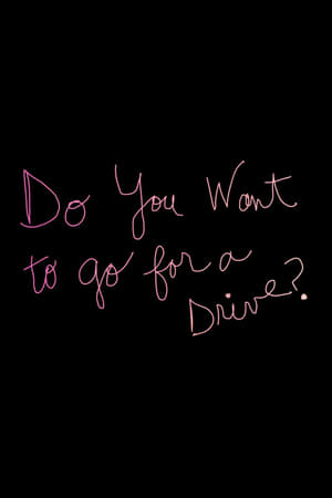 Do You Want to Go for a Drive?