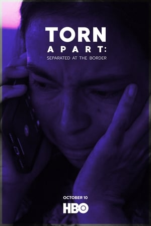 Watch Torn Apart: Separated at the Border Full Movie
