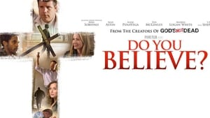 Do You Believe Full Movie Download Free HD
