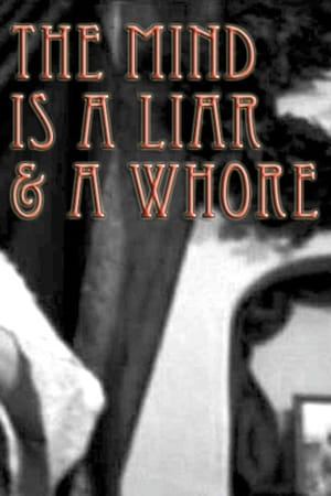 The Mind Is a Liar and a Whore