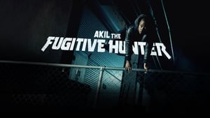 Akil the Fugitive Hunter - 2017