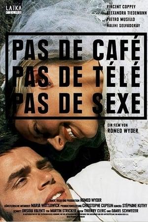 Pas de café, pas de télé, pas de sexe