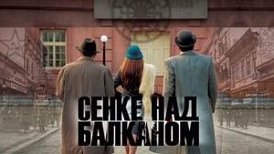 watch Shadows over Balkans season 1  Episode 5