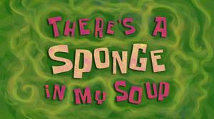 SpongeBob SquarePants Season 11 :Episode 6  There's a Sponge In My Soup