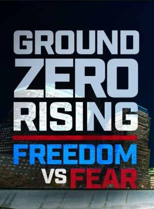 Ground Zero Rising: Freedom vs. Fear