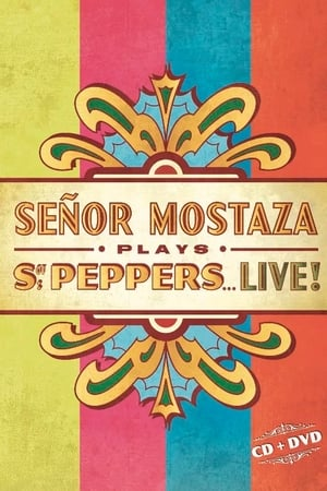 Señor Mostaza Plays Sgt. Peppers Live