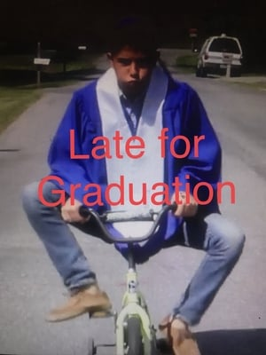 Late for Graduation