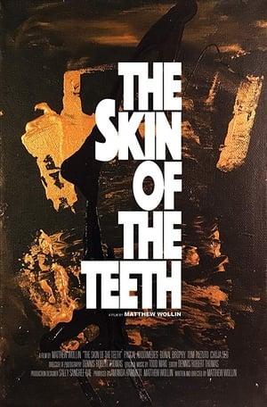 The Skin of the Teeth (2018)