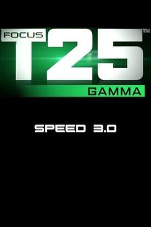 Focus T25: Gamma - Speed 3.0