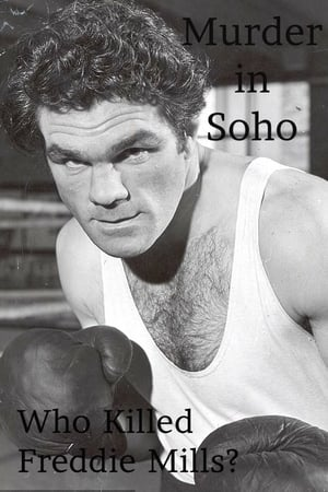 Murder in Soho: Who Killed Freddie Mills?