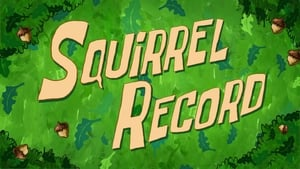 SpongeBob SquarePants Season 9 : Squirrel Record