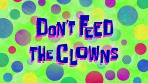 SpongeBob SquarePants Season 11 :Episode 21  Don't Feed the Clowns