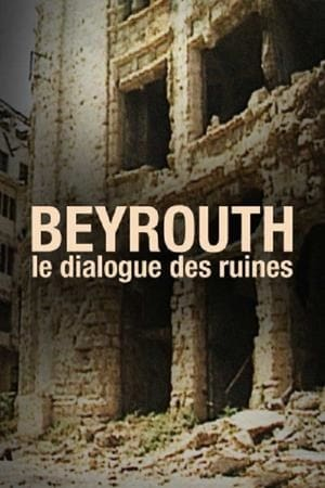 Beyrouth, Le Dialogue Des Ruines