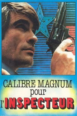 Calibre magnum pour l'inspecteur