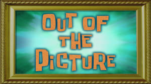 SpongeBob SquarePants Season 10 :Episode 20  Out of the Picture