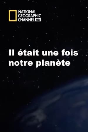 Il était une fois notre planète