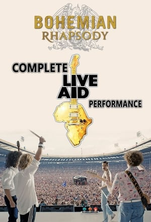 Watch Bohemian Rhapsody: Complete Live Aid Performance Full Movie
