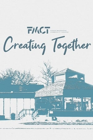 Creating Together: A Fargo-Moorhead Community Theatre Documentary