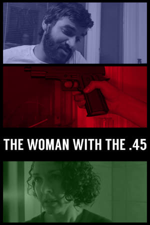The Woman with the .45