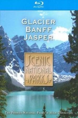Scenic National Parks: Glacier Banff Jasper