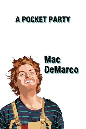 Mac DeMarco: A Pocket Party