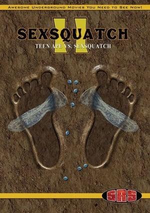 Sexsquatch 2: Teen Ape vs. Sexsquatch (2016)