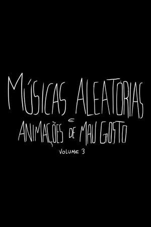 Músicas Aleatórias e Animações de Mau Gosto - Vol. 3