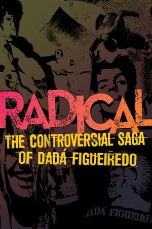Radical - The Controversial Saga of Dadá Figueiredo